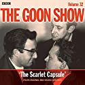 The Goon Show: Volume 32: Four episodes of the classic BBC radio comedy Radio/TV Program by Spike Milligan Narrated by Harry Secombe, Peter Sellers, Spike Milligan