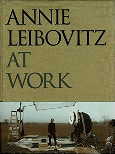 Annie Leibovitz At Work 9780375505102 Amazon Books