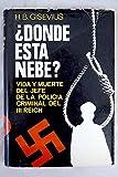 img - for  Donde est  Nebe?: Vida y muerte del jefe de la polic a criminal del III Reich book / textbook / text book