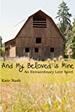 And My Beloved is Mine (Extraordinary Love Series)