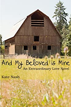 And My Beloved is Mine (Extraordinary Love Series) by [Nash, Kate]