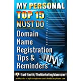 "My ""TOP 15"" Domain Registration MUST-DO's Checklist"