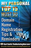 My  TOP 15  Domain Registration MUST-DO's Checklist