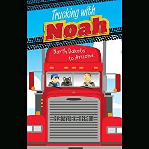 Trucking with Noah Audiobook