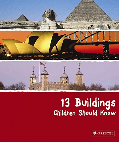 13 Buildings Children Should Know by Prestel Publishing