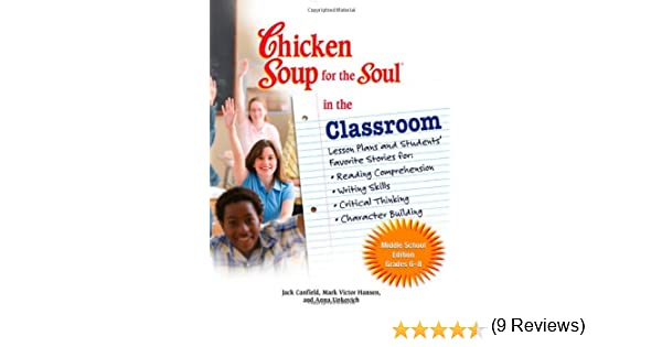 Chicken Soup for the Soul in the Classroom - Middle School Edition ...