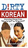 Dirty Korean (Dirty Everyday Slang)