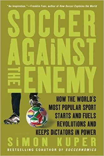 Amazon Com Soccer Against The Enemy How The World S Most Popular
