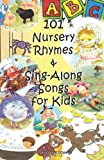 101 Nursery Rhymes and Sing-Along Songs for Kids, Jennifer Edwards, 148192253X