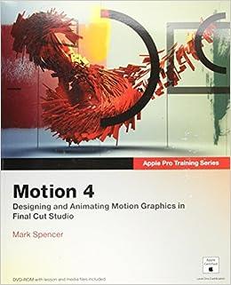 Apple Pro Training Series: Motion 4: Mark Spencer