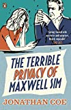Front cover for the book The Terrible Privacy of Maxwell Sim by Jonathan Coe