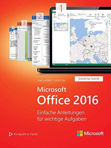 Microsoft Office 2016: Einfache Anleitungen für wichtige Aufgaben (Schritt für Schritt) (Microsoft Press)