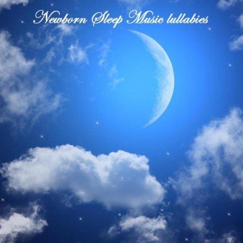 Newborn Sleep Music Lullabies: Sleeping Music, Baby ...