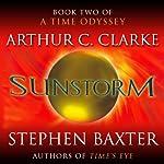 Sunstorm: A Time Odyssey, Book 2 | Arthur C. Clarke,Stephen Baxter