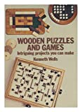 Wooden Puzzles and Games, Kenneth Wells, 0806954906