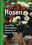 img - for Mein Gartenparadies: Rosen book / textbook / text book