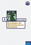 Grundlagen der Mensch-Computer-Interaktion (Pearson Studium - IT)