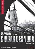La Ciudad Desnuda - Edición Sencilla [DVD]