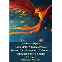 Arabic Folklore Tales of The Flocks of Birds (Contes Des Troupeaux D'oiseaux) Bilingual Edition English & French (French Edition)