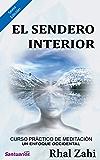 El Sendero Interior: Curso práctico de Meditación