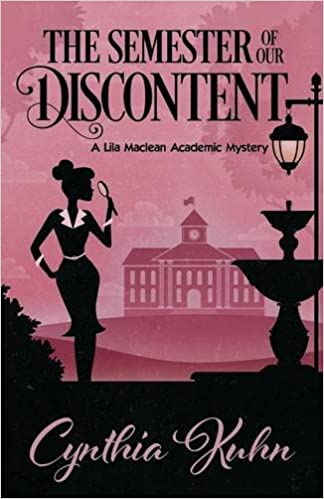 The Semester of our Discontent: Volume 1 (A Lila Maclean Mystery)