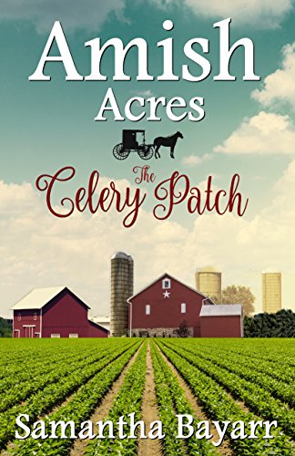 Amish Acres: The Celery Patch: Amish Christian Romance cover
