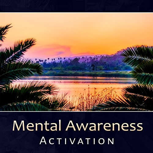 Mental Awareness Activation - Complete Study Relaxation Music, Brainwave Therapy System, Intense Meditation Session