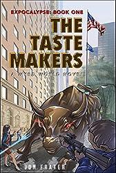 The Taste Makers: A Wyrd World Novel (Expocalypse Book 1)