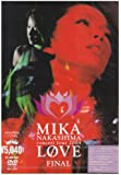 "MIKA NAKASHIMA concert tour 2004 ""LOVE"" FINAL [DVD]"
