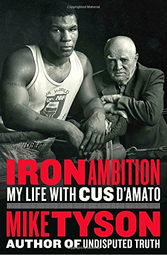 Iron Get-up-and-go: My Life with Cus D'Amato
