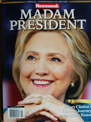 Newsweek Madam President Hillary Clinton Collectors Edition (Recalled Rare Copy)
