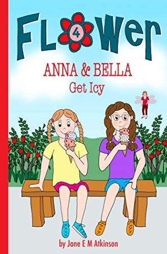 ANNA & BELLA Get Icy (Fun in Flower)