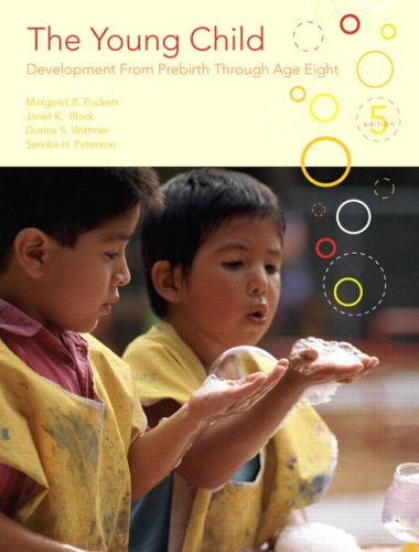 The Young Child: Development from Prebirth Through Age Eight (5th Edition)