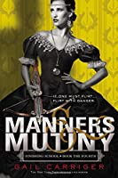 Manners & Mutiny (Finishing