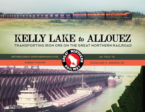 - Kelly Lake to Allouez: Transporting Iron Ore on the Great Northern Railroad