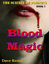 Blood Magic (The Science of Psionics Book 2)