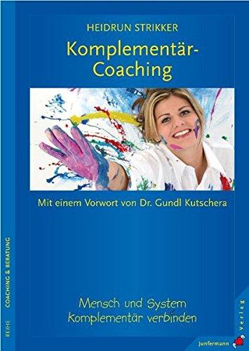 Komplementär-Coaching. Mensch und System komplementär verbinden