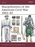 Sharpshooters of the American Civil War 1861–65 (Warrior)