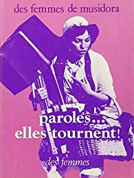 Paroles-- elles tournent par Musidora (Association)