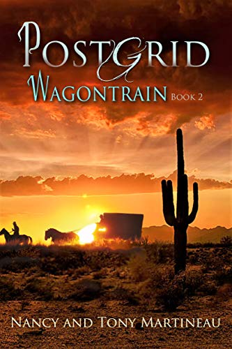 Post Grid Wagontrain: An Arizona EMP Adventure by [Martineau, Nancy, Martineau, Tony]