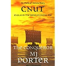 Cnut: The Conqueror (The Earls of Mercia Series  Book 9)