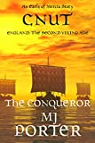Cnut: The Conqueror: England: The Second Viking Age (The Earls of Mercia Book 12)