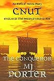 Cnut: The Conqueror (The Earls of Mercia Series Book 10)