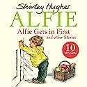 Alfie Gets in First and Other Stories Hörbuch von Shirley Hughes Gesprochen von: Roger Allam, Roy McMillan
