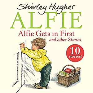 Alfie Gets in First and Other Stories Audiobook