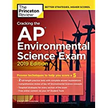 Cracking the AP Environmental Science Exam, 2019 Edition: Practice Tests & Proven Techniques to Help You Score a 5 (College Test Preparation)