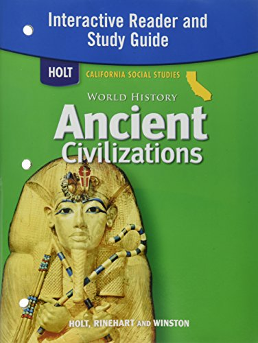 Holt World History California: Interactive Reader and Study Guide Grades 6-8 Ancient Civilizations (History Of The Ancient World Study Guide)