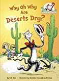 img - for Why Oh Why Are Deserts Dry?: All About Deserts (Cat in the Hat's Learning Library) book / textbook / text book