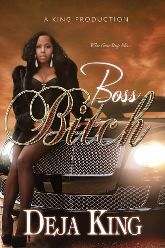Boss Bitch (Bitch Series) by A King Production
