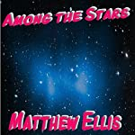 Among the Stars | Matthew Ellis